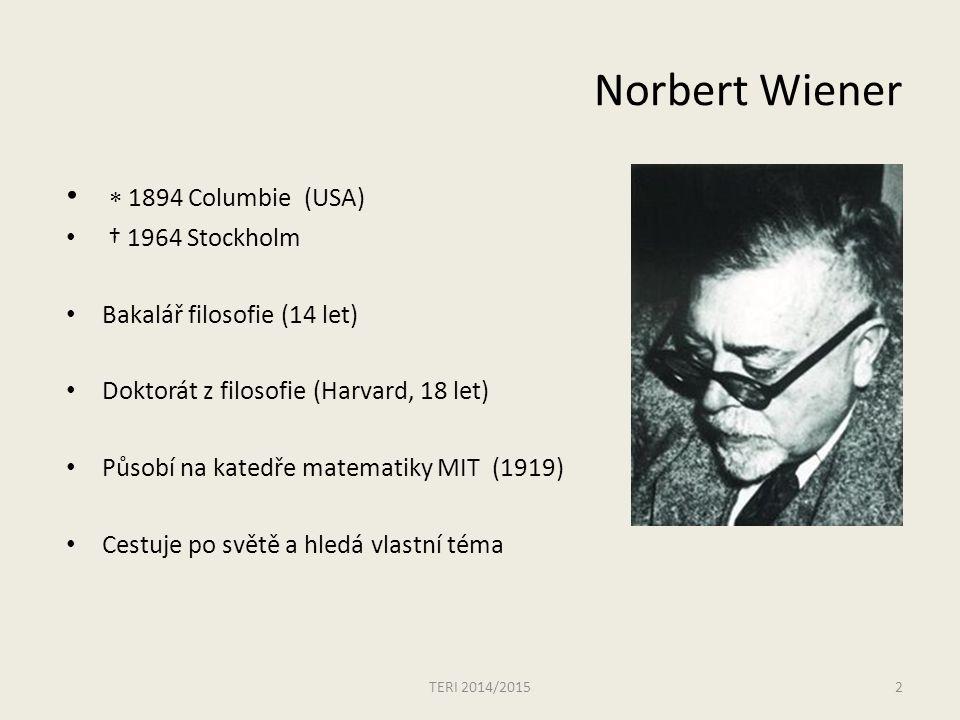 Norbert Wiener  1894 Columbie (USA) † 1964 Stockholm
