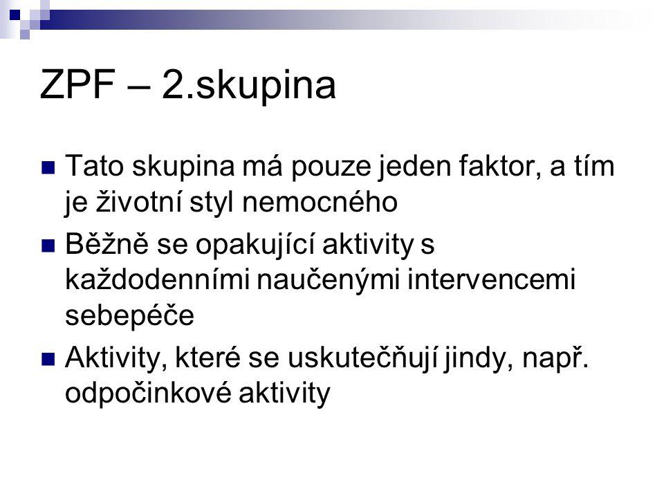 ZPF – 2.skupina Tato skupina má pouze jeden faktor, a tím je životní styl nemocného.