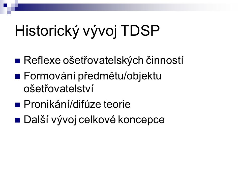 Historický vývoj TDSP Reflexe ošetřovatelských činností