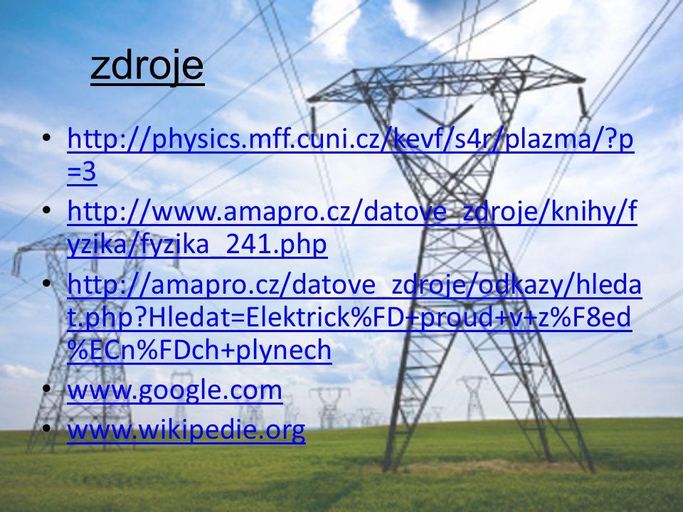 zdroje http://physics.mff.cuni.cz/kevf/s4r/plazma/ p=3