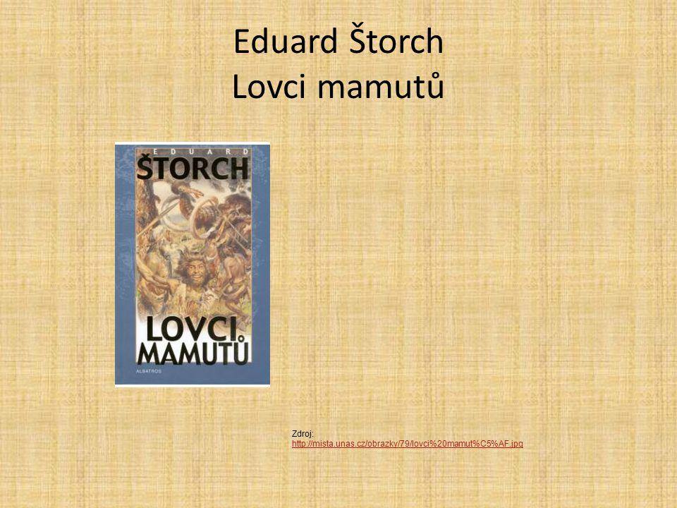Eduard Štorch Lovci mamutů