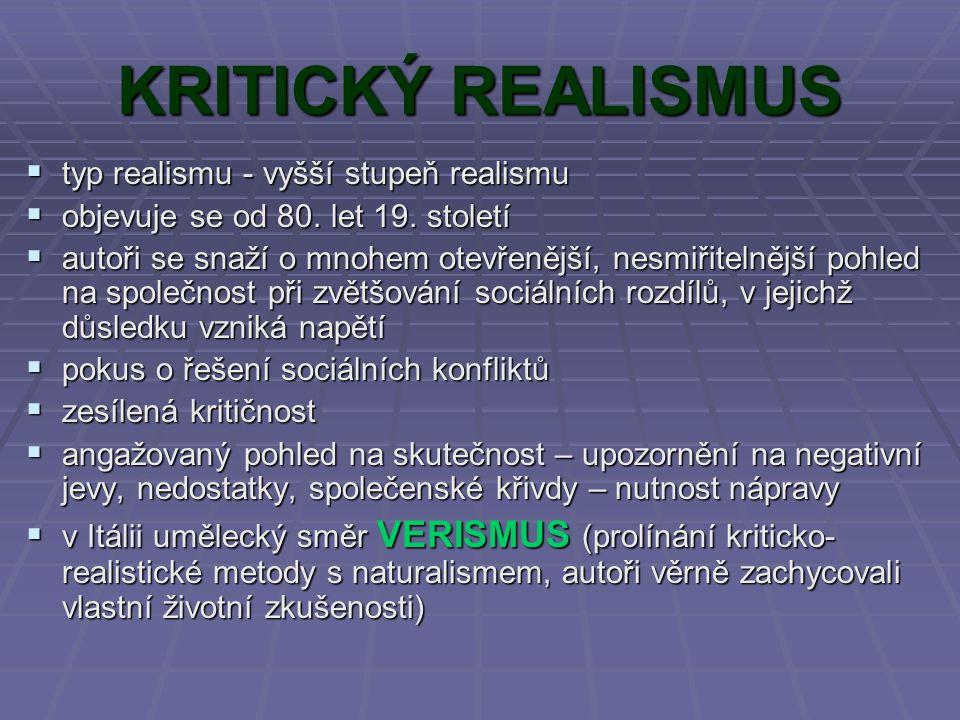 KRITICKÝ REALISMUS typ realismu - vyšší stupeň realismu