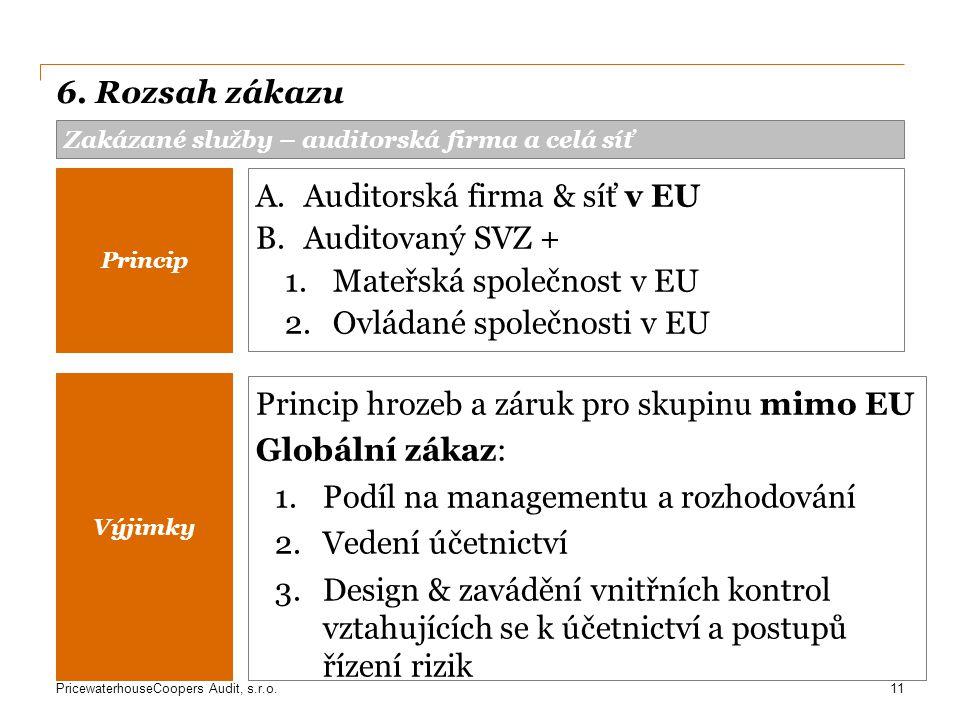 Auditorská firma & síť v EU Auditovaný SVZ + Mateřská společnost v EU