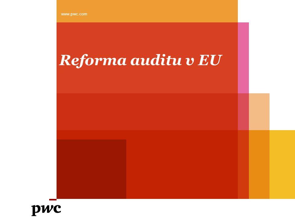 www.pwc.com Reforma auditu v EU