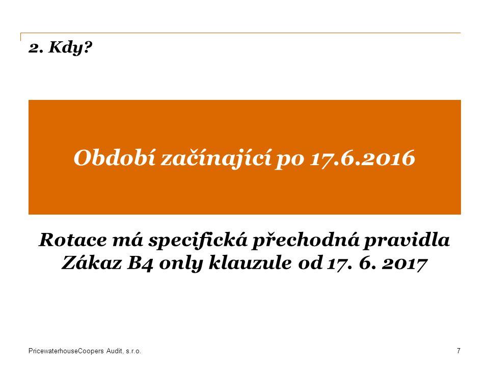 Období začínající po 17.6.2016 Rotace má specifická přechodná pravidla