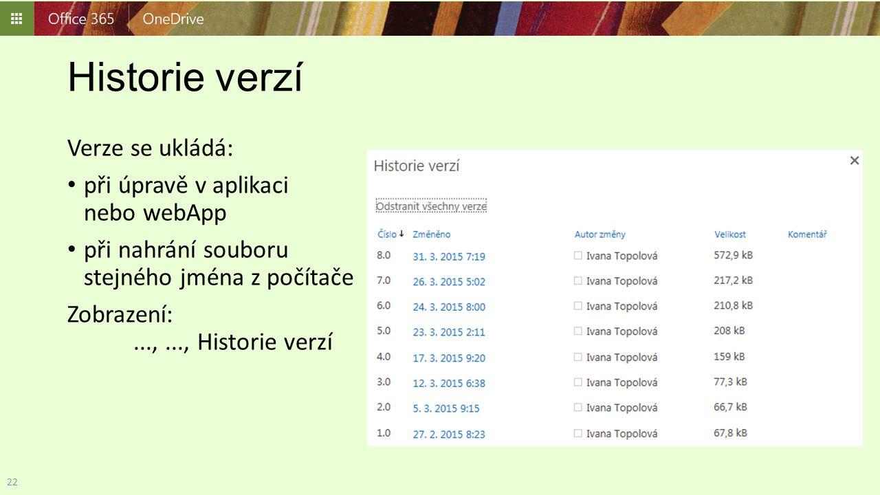 Historie verzí Verze se ukládá: při úpravě v aplikaci nebo webApp