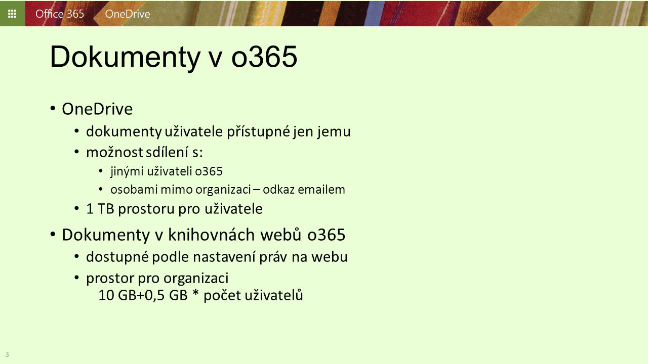 Dokumenty v o365 OneDrive Dokumenty v knihovnách webů o365