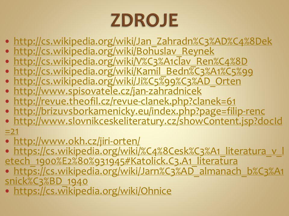 ZDROJE http://cs.wikipedia.org/wiki/Jan_Zahradn%C3%AD%C4%8Dek