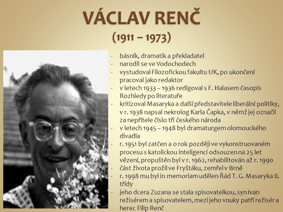 VÁCLAV RENČ (1911 – 1973) básník, dramatik a překladatel