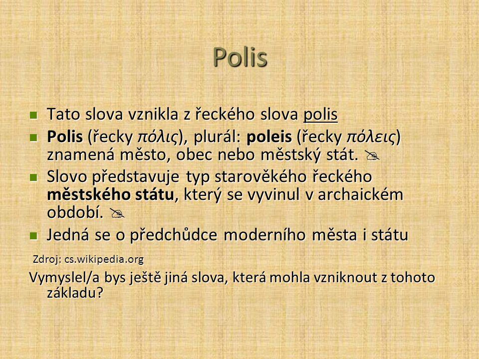 Polis Tato slova vznikla z řeckého slova polis