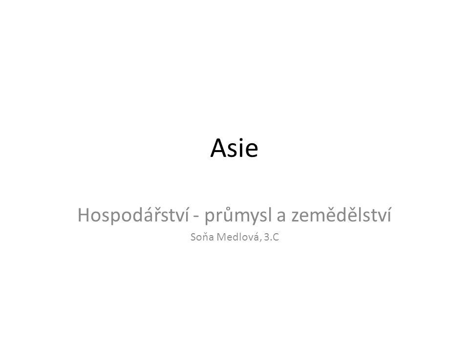 Hospodářství - průmysl a zemědělství Soňa Medlová, 3.C