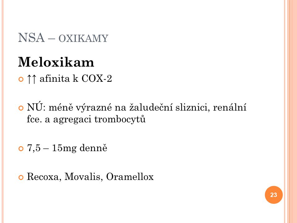 Meloxikam NSA – oxikamy ↑↑ afinita k COX-2