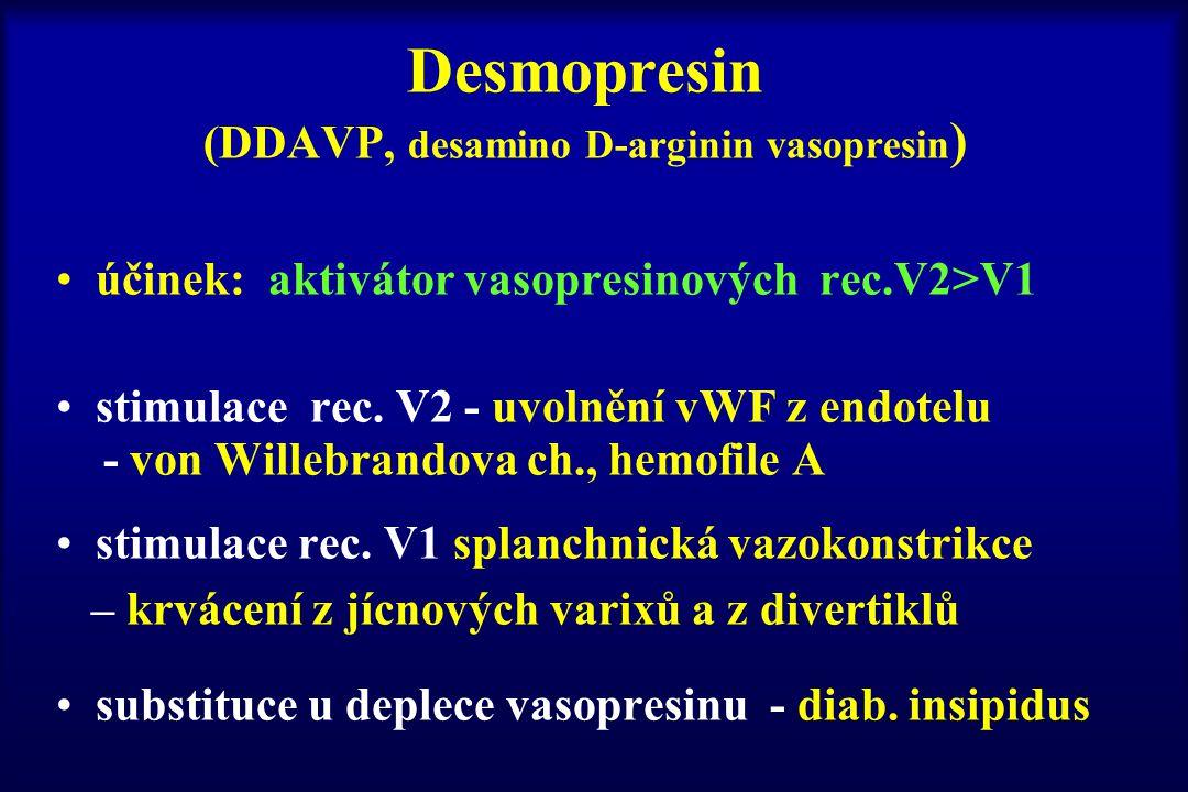 Desmopresin (DDAVP, desamino D-arginin vasopresin)