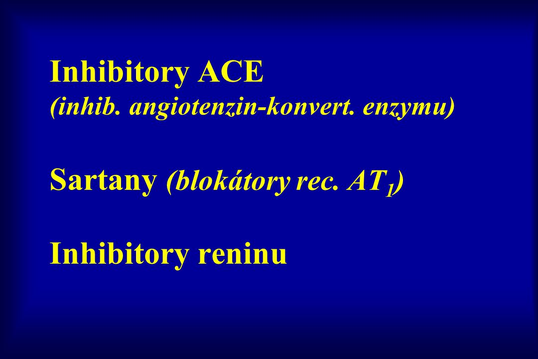 Inhibitory ACE (inhib. angiotenzin-konvert