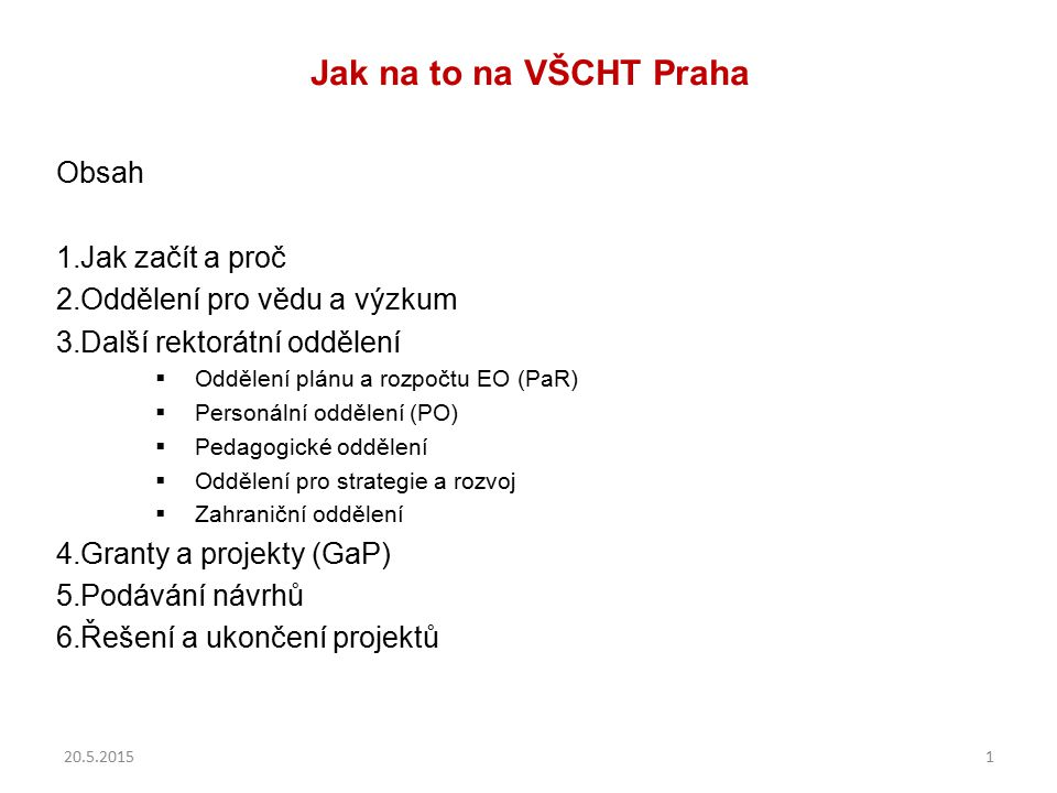 Jak na to na VŠCHT Praha Obsah Jak začít a proč