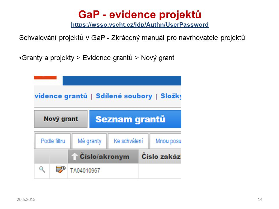 GaP - evidence projektů https://wsso.vscht.cz/idp/Authn/UserPassword