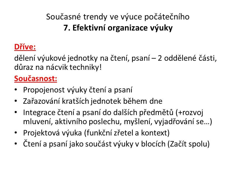 Současné trendy ve výuce počátečního 7. Efektivní organizace výuky