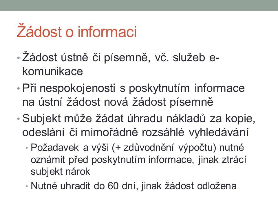Žádost o informaci Žádost ústně či písemně, vč. služeb e-komunikace