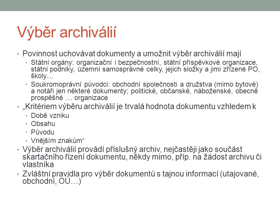 Výběr archiválií Povinnost uchovávat dokumenty a umožnit výběr archiválií mají.