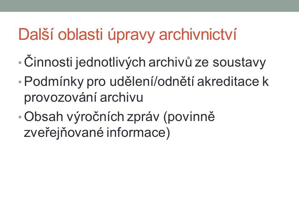 Další oblasti úpravy archivnictví