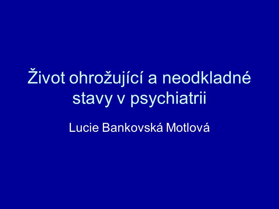 Život ohrožující a neodkladné stavy v psychiatrii