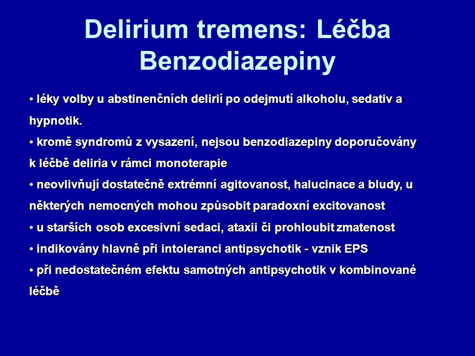 Delirium tremens: Léčba Benzodiazepiny