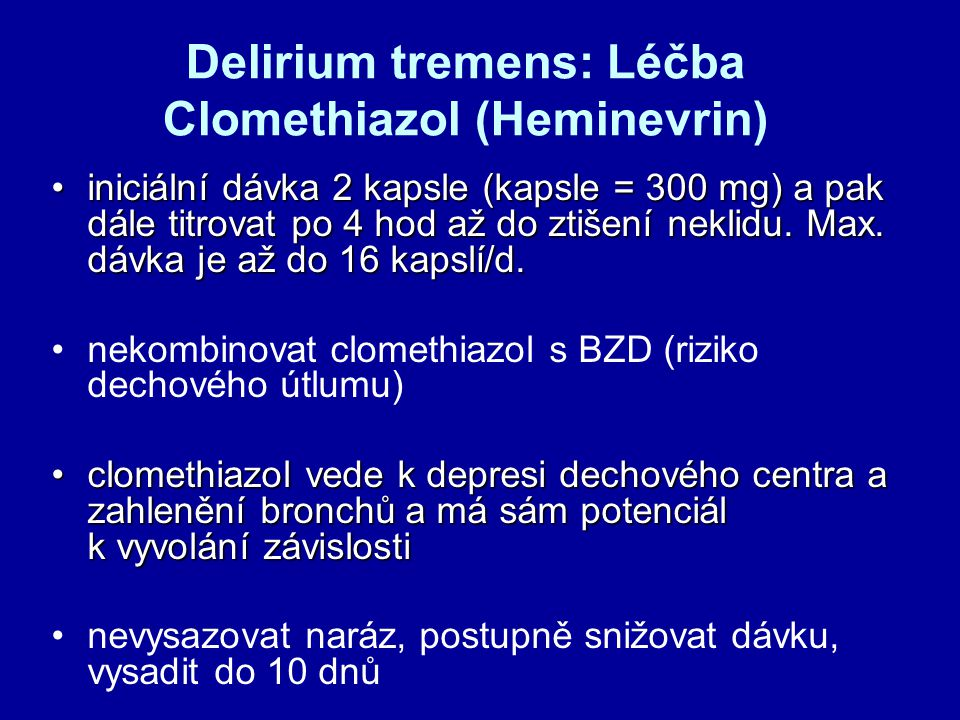 Delirium tremens: Léčba Clomethiazol (Heminevrin)