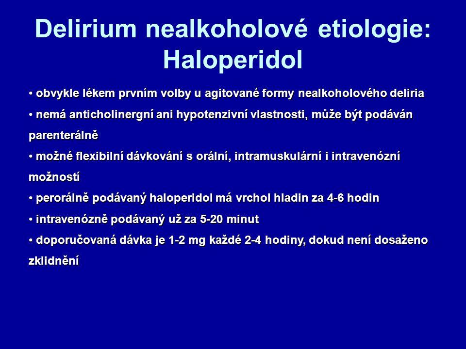 Delirium nealkoholové etiologie: Haloperidol