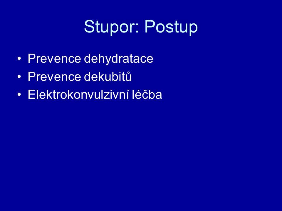 Stupor: Postup Prevence dehydratace Prevence dekubitů