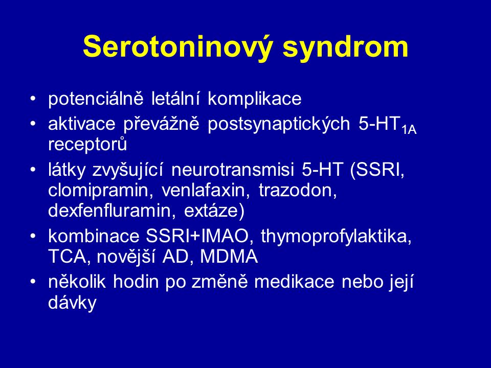 Serotoninový syndrom potenciálně letální komplikace