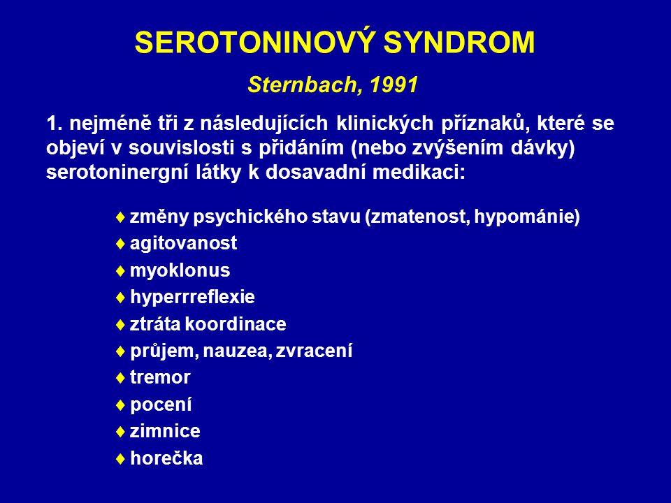 SEROTONINOVÝ SYNDROM Sternbach, 1991