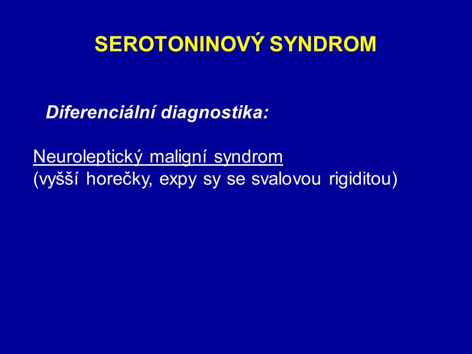 SEROTONINOVÝ SYNDROM Neuroleptický maligní syndrom