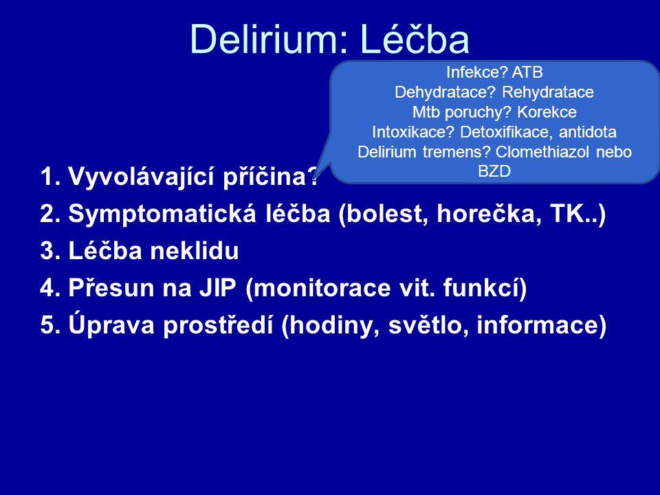 Delirium: Léčba 1. Vyvolávající příčina