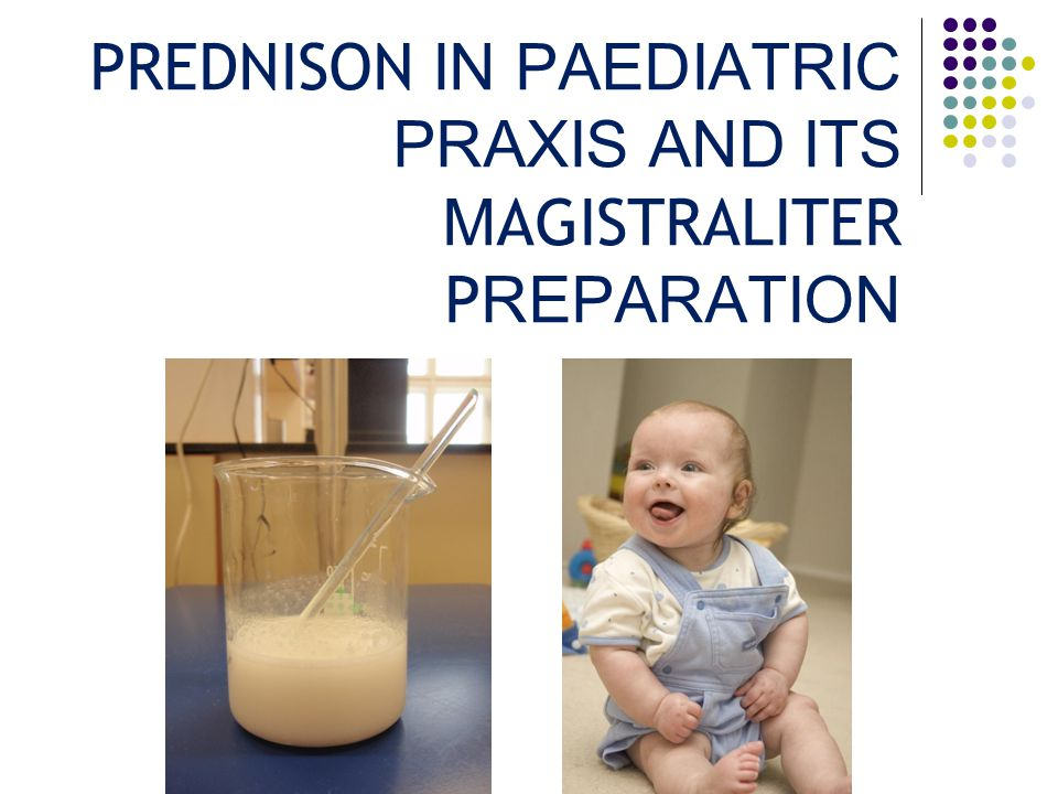 PREDNISON IN PAEDIATRIC PRAXIS AND ITS MAGISTRALITER PREPARATION