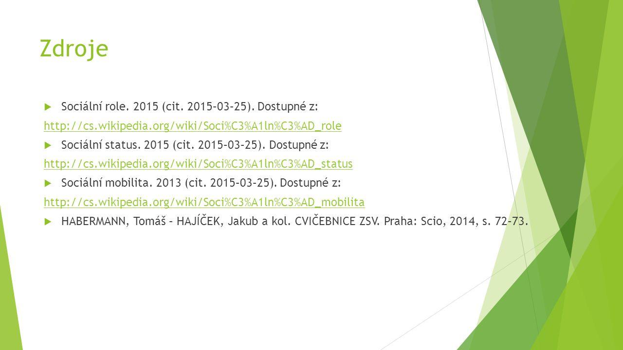 Zdroje Sociální role. 2015 (cit. 2015–03–25). Dostupné z: