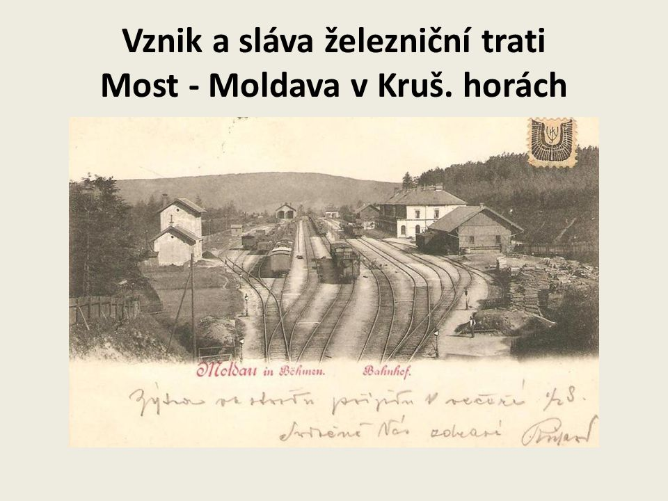 Vznik a sláva železniční trati Most - Moldava v Kruš. horách