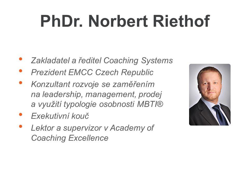 PhDr. Norbert Riethof Zakladatel a ředitel Coaching Systems