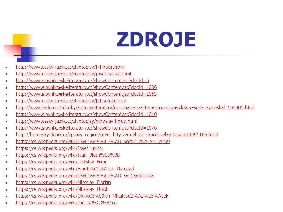 ZDROJE http://www.cesky-jazyk.cz/zivotopisy/jiri-kolar.html