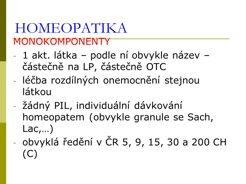 HOMEOPATIKA MONOKOMPONENTY