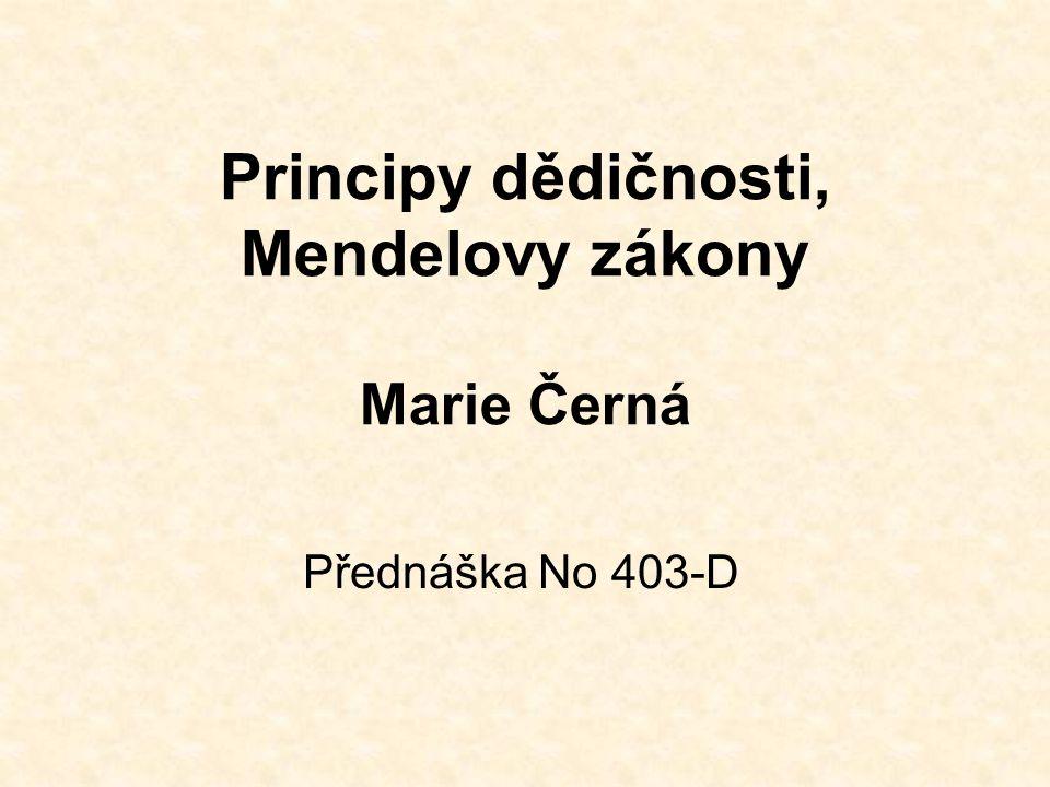 Principy dědičnosti, Mendelovy zákony Marie Černá