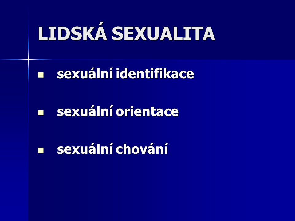 LIDSKÁ SEXUALITA sexuální identifikace sexuální orientace