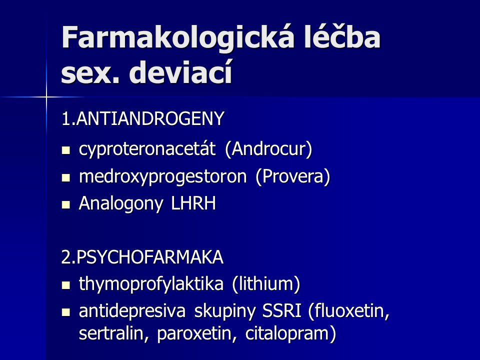 Farmakologická léčba sex. deviací