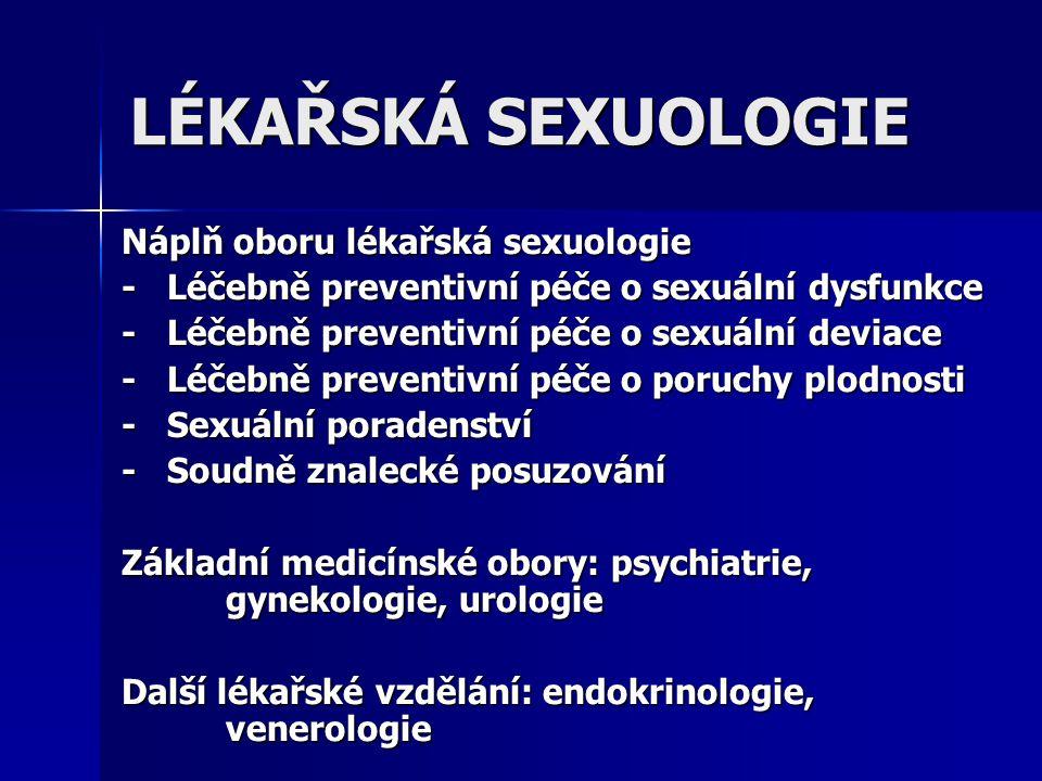 LÉKAŘSKÁ SEXUOLOGIE Náplň oboru lékařská sexuologie