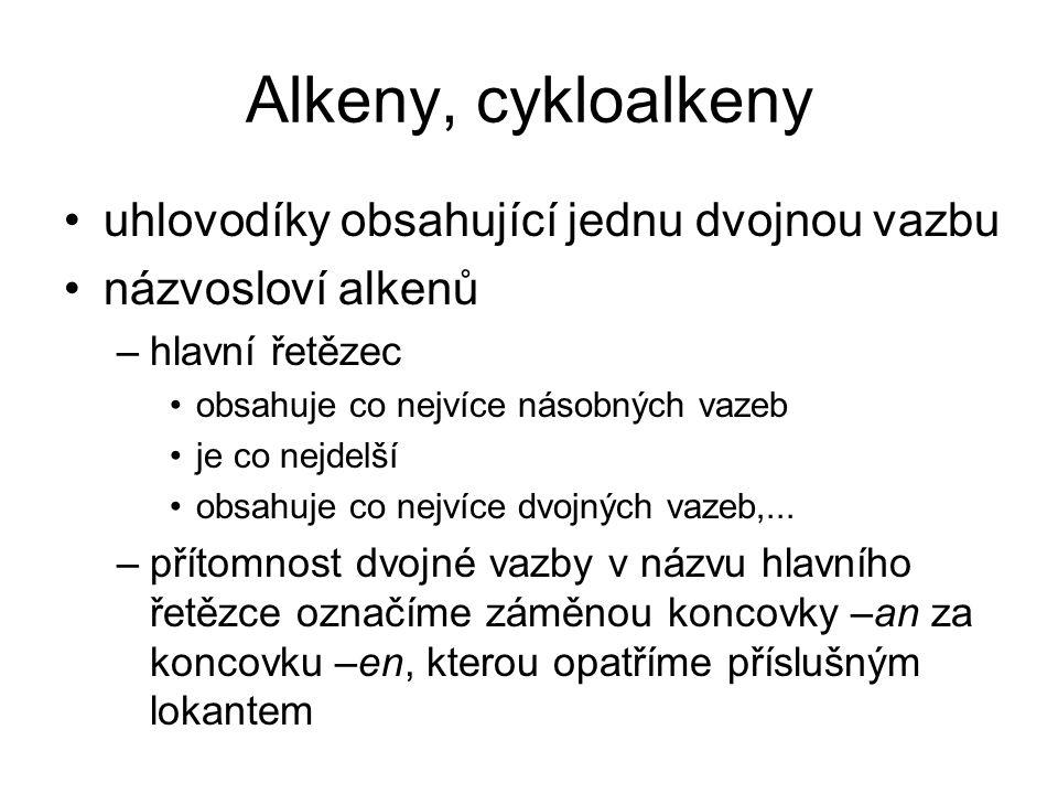 Alkeny, cykloalkeny uhlovodíky obsahující jednu dvojnou vazbu