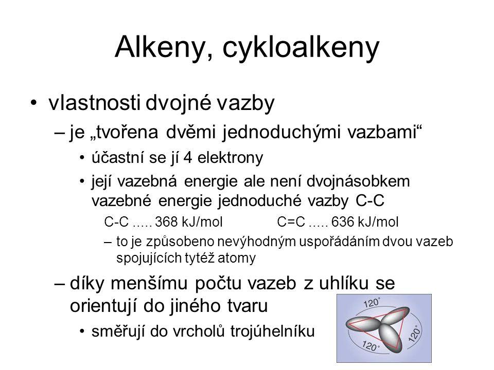 Alkeny, cykloalkeny vlastnosti dvojné vazby