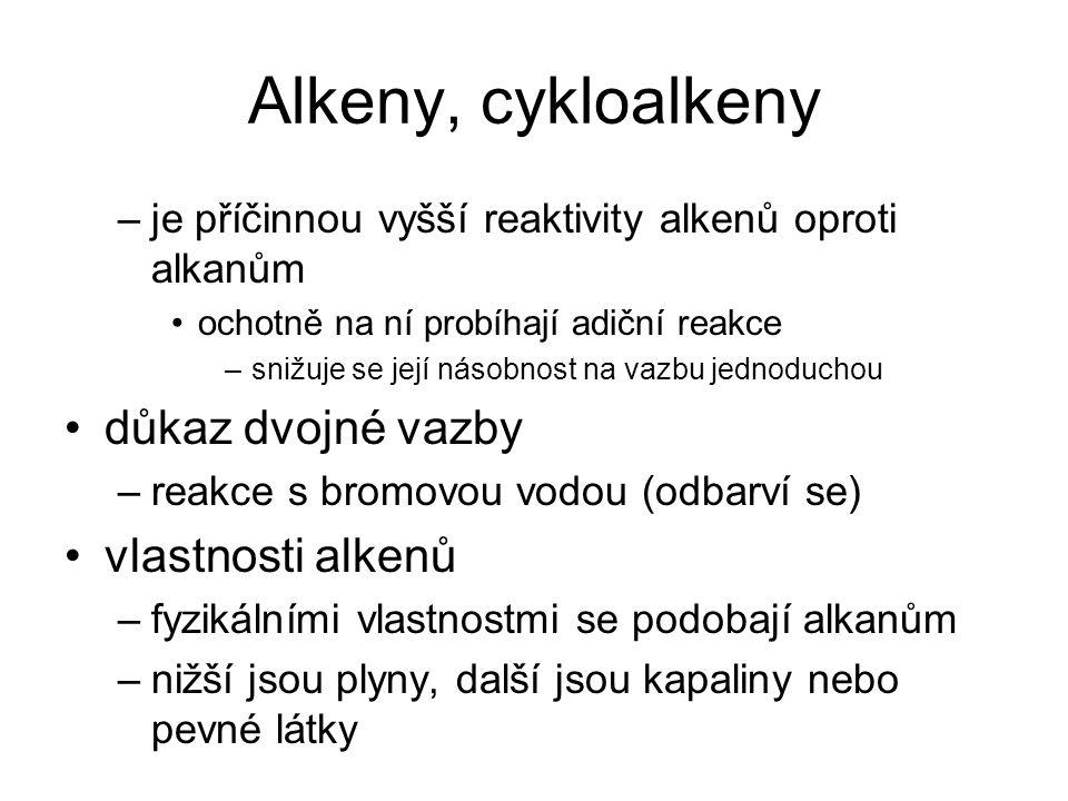 Alkeny, cykloalkeny důkaz dvojné vazby vlastnosti alkenů