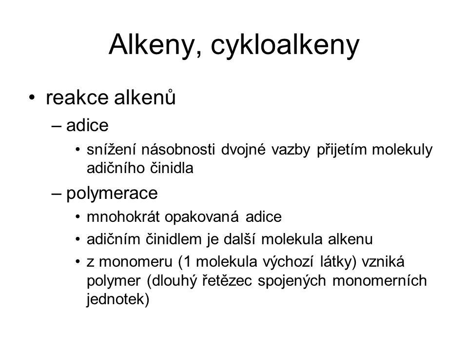 Alkeny, cykloalkeny reakce alkenů adice polymerace