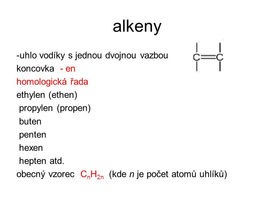 alkeny -uhlo vodíky s jednou dvojnou vazbou koncovka - en
