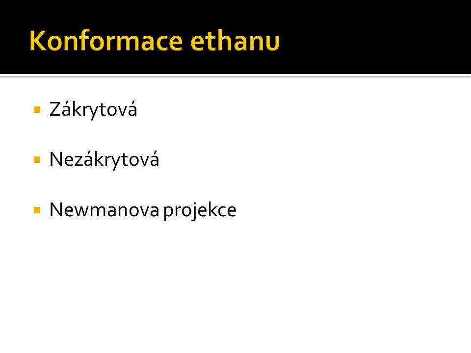 Konformace ethanu Zákrytová Nezákrytová Newmanova projekce