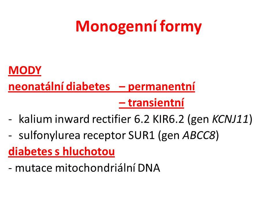 Monogenní formy MODY neonatální diabetes – permanentní – transientní